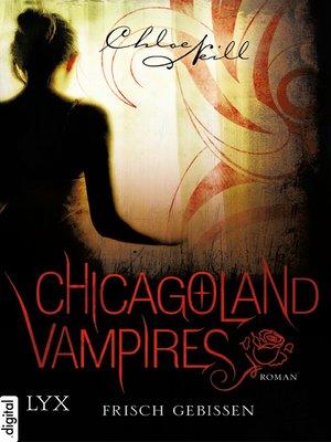 cover image of Chicagoland Vampires--Frisch gebissen