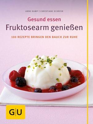 cover image of Fruktosearm genießen