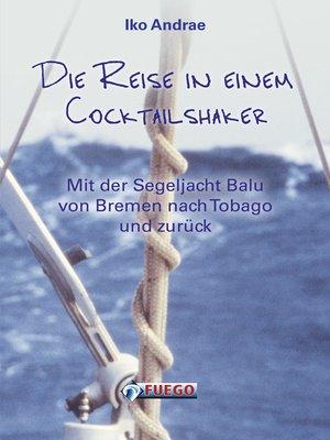 cover image of Die Reise in einem Cocktailshaker