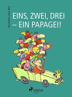 cover image of Eins, zwei, drei--ein Papagei!