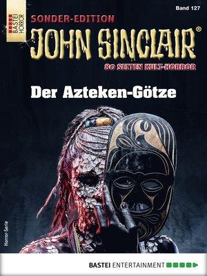 cover image of John Sinclair Sonder-Edition 127--Horror-Serie
