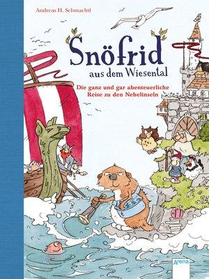 cover image of Snöfrid aus dem Wiesental (2). Die ganz und gar abenteuerliche Reise zu den Nebelinseln
