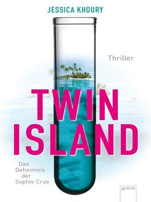 cover image of Twin Island. Das Geheimnis der Sophie Crue
