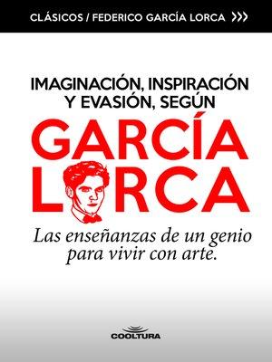 cover image of Imaginación, inspiración y evasión, según García Lorca