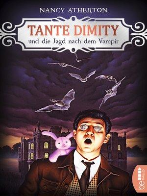 cover image of Tante Dimity und die Jagd nach dem Vampir