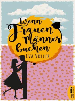 cover image of Wenn Frauen Männer buchen
