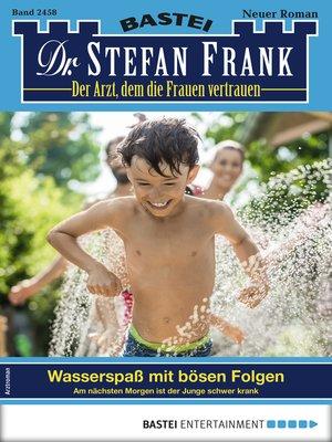 cover image of Dr. Stefan Frank 2458--Arztroman