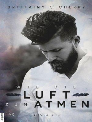 cover image of Wie die Luft zum Atmen