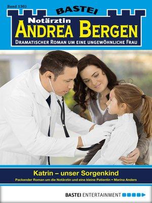 cover image of Notärztin Andrea Bergen--Folge 1303