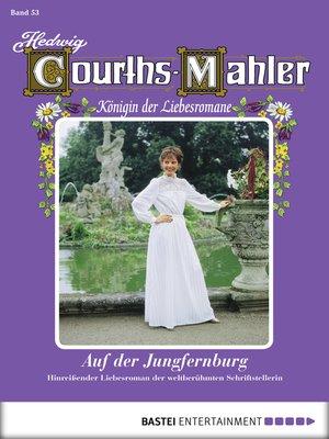 cover image of Hedwig Courths-Mahler--Folge 053