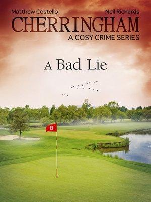 cover image of Cherringham--A Bad Lie