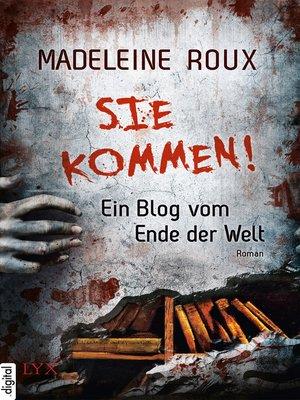 cover image of Sie kommen!--Ein Blog vom Ende der Welt
