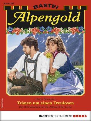 cover image of Alpengold 262--Heimatroman