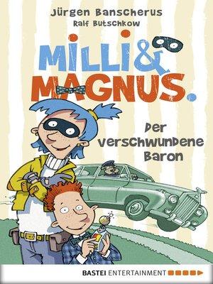 cover image of Milli und Magnus--Der verschwundene Baron