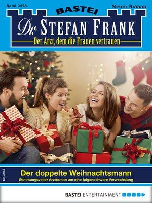 cover image of Dr. Stefan Frank 2478--Arztroman