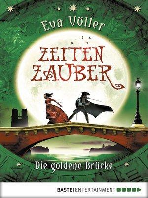cover image of Zeitenzauber--Die goldene Brücke