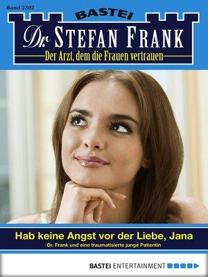 cover image of Dr. Stefan Frank--Folge 2302