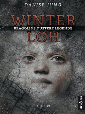 cover image of Winterloh. Bragolins düstere Legende