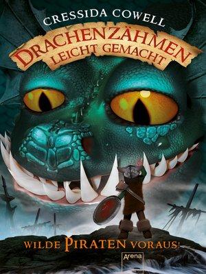 cover image of Drachenzähmen leicht gemacht (2). Wilde Piraten voraus!