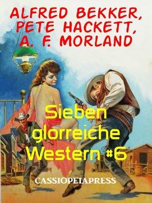 cover image of Sieben glorreiche Western #6