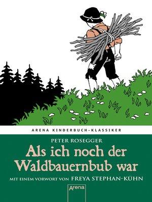 cover image of Als ich noch der Waldbauernbub war