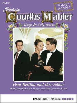 cover image of Hedwig Courths-Mahler--Folge 134