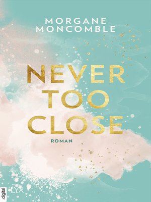 cover image of Never Too Close