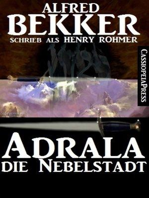 cover image of Alfred Bekker schrieb als Henry Rohmer