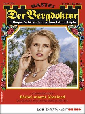 cover image of Der Bergdoktor 1904--Heimatroman
