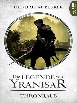 cover image of Die Legende von Yranisar--Thronraub