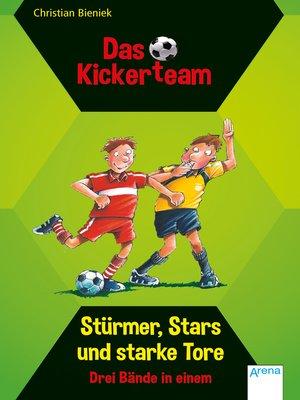 cover image of Das Kickerteam. Stürmer, Stars und starke Tore