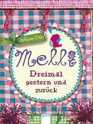 cover image of Melli. Dreimal gestern und zurück
