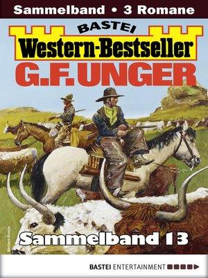 cover image of G. F. Unger Western-Bestseller Sammelband 13