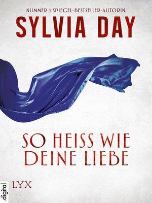 cover image of So heiß wie deine Liebe