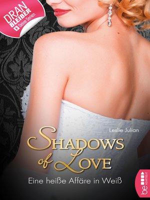 cover image of Eine heiße Affäre in Weiß--Shadows of Love