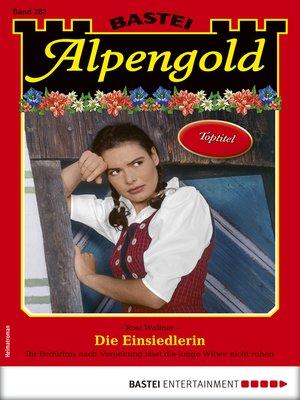 cover image of Alpengold 283--Heimatroman