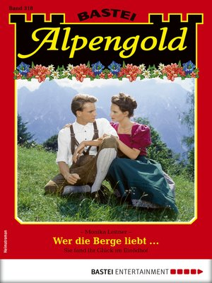 cover image of Alpengold 318--Heimatroman