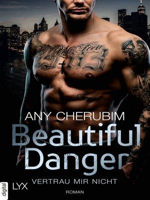 cover image of Beautiful Danger--Vertrau mir nicht