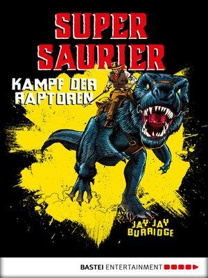 cover image of Supersaurier--Kampf der Raptoren