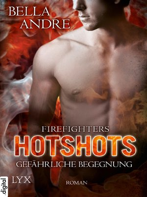 cover image of Hotshots--Firefighters--Gefährliche Begegnung