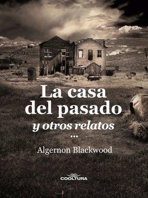 cover image of La casa del pasado