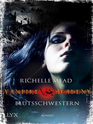 cover image of Vampire Academy--Blutsschwestern