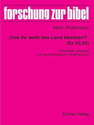 """cover image of """"Und ihr wollt das Land besitzen?"""" (Ez 33,25)"""
