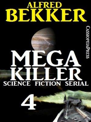 cover image of Mega Killer 4 (Science Fiction Serial)