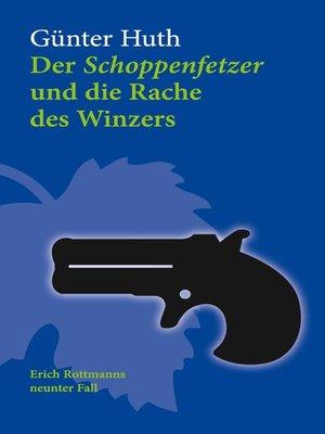 cover image of Der Schoppenfetzer und die Rache des Winzers