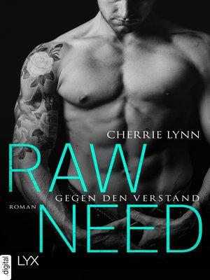 cover image of Raw Need--Gegen den Verstand