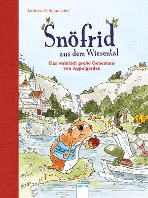 cover image of Snöfrid aus dem Wiesental (1). Das wahrlich große Geheimnis von Appelgarden