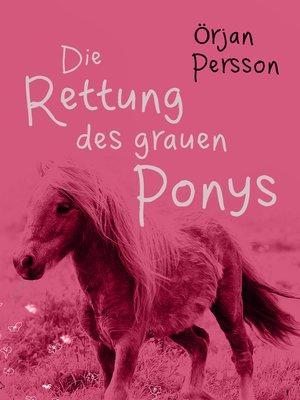 cover image of Die Rettung des grauen Ponys