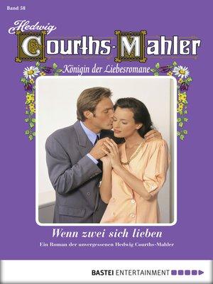cover image of Hedwig Courths-Mahler--Folge 058