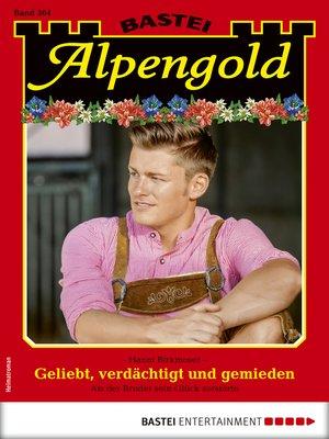 cover image of Alpengold 304--Heimatroman